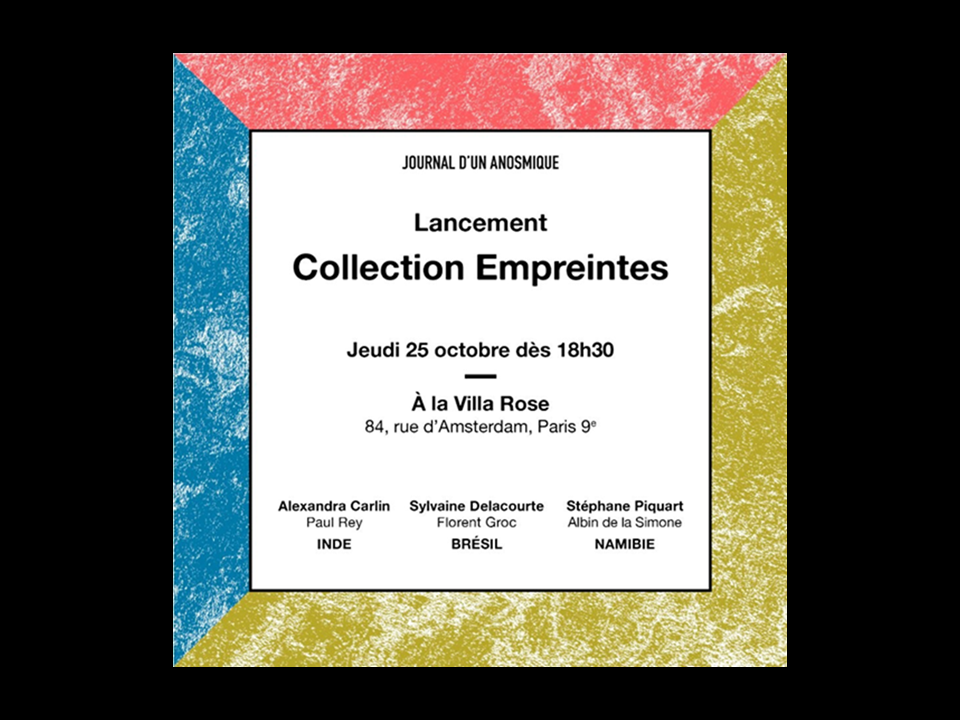 INVITATION 25 OCTOBRE LANCEMENT COLLECTION EMPREINTES A.CARLIN JOURNAL D'UN ANOSMIQUE JDA